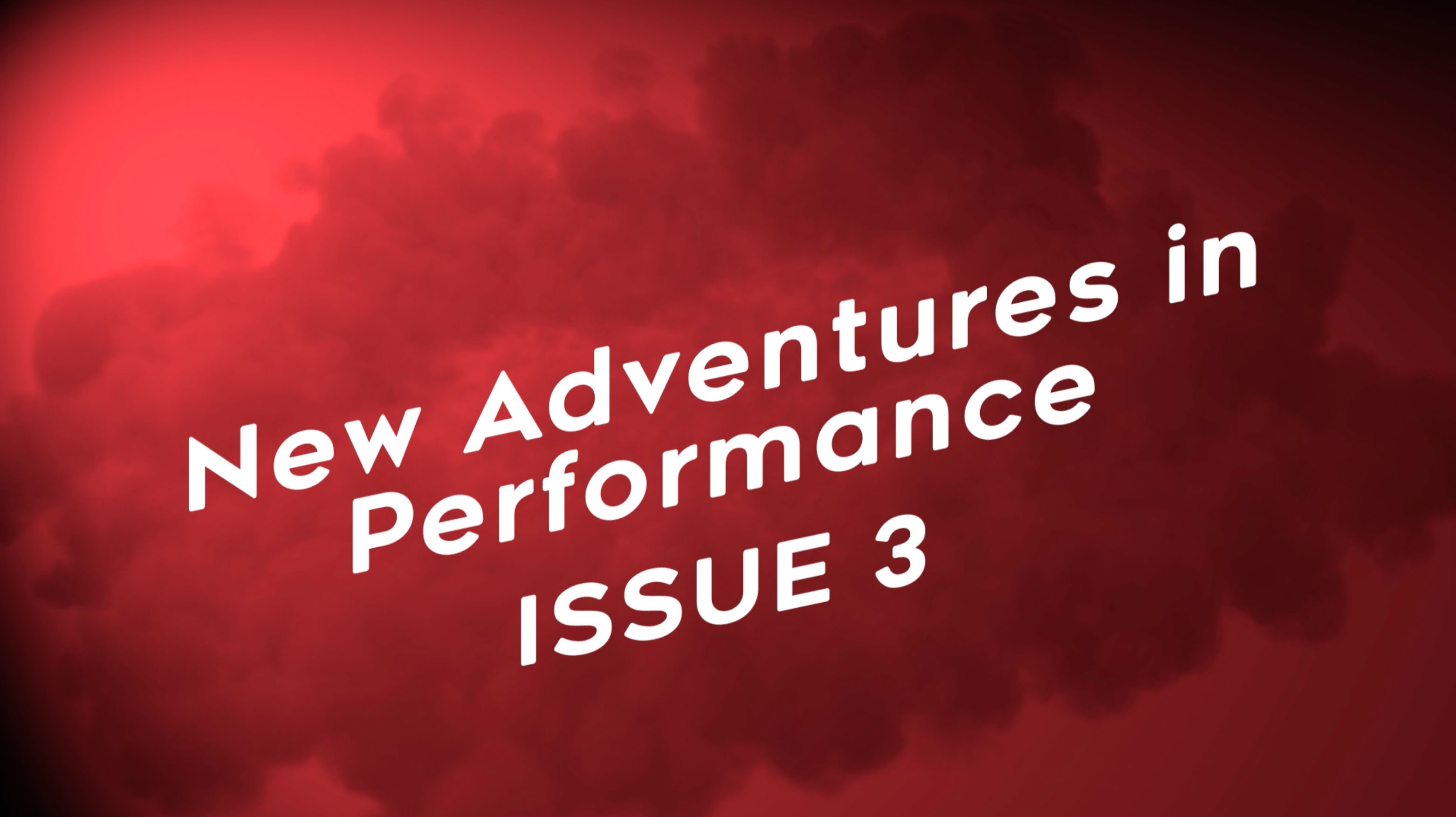New Adventures in Performance - Issue 3 - September 2019