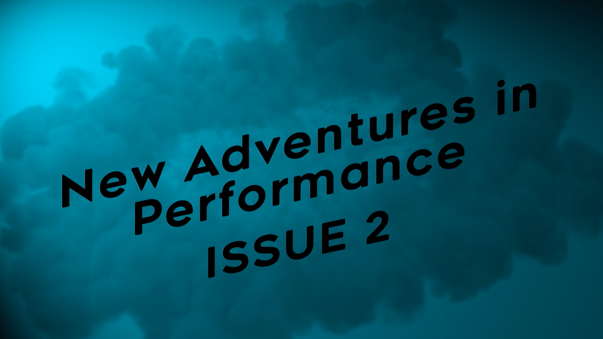 New Adventures in Performance - Issue 2 - July 2019