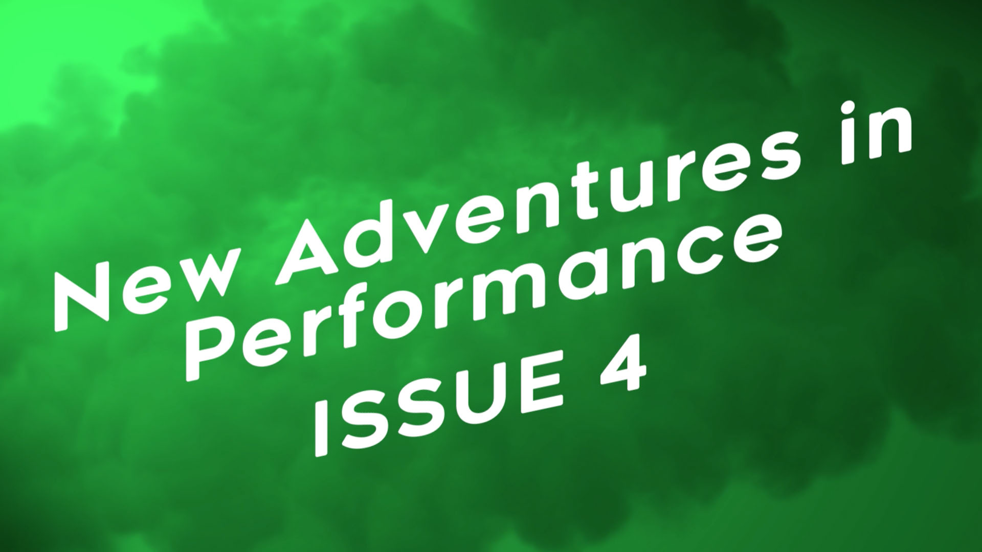 New Adventures in Performance - Issue 4 - December 2019
