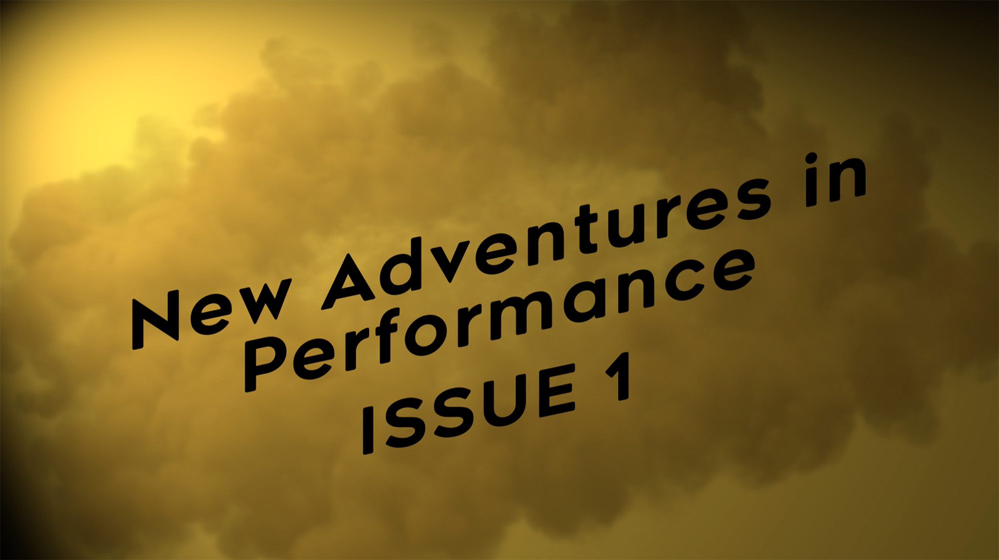 New Adventures in Performance - Issue 1 - April 2019